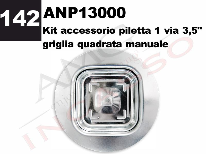 "Accessorio 142 Elleci ANP13000 Kit Piletta 1 via 3,5"" Quadrata"